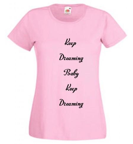 Keep dreaming baby keep dreaming